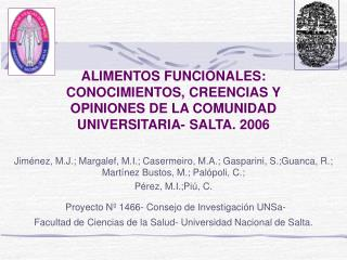 ALIMENTOS FUNCIONALES: CONOCIMIENTOS, CREENCIAS Y OPINIONES DE LA COMUNIDAD UNIVERSITARIA- SALTA. 2006