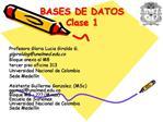 BASES DE DATOS Clase 1