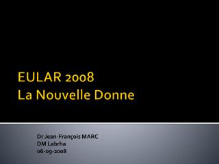 EULAR 2008 La Nouvelle Donne