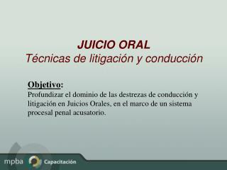 JUICIO ORAL T cnicas de litigaci n y conducci n