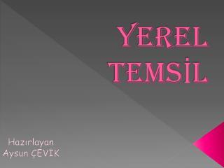 YEREL TEMSIL