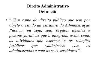 Direito Administrativo  Defini  o