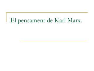 El pensament de Karl Marx.