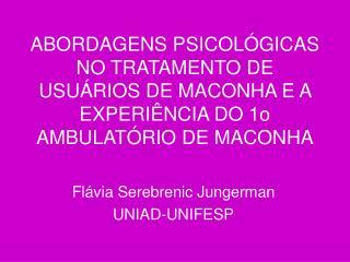 ABORDAGENS PSICOL GICAS NO TRATAMENTO DE USU RIOS DE MACONHA E A EXPERI NCIA DO 1o AMBULAT RIO DE MACONHA