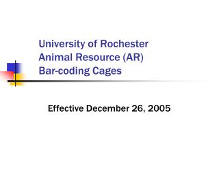 University of Rochester Animal Resource AR Bar-coding Cages
