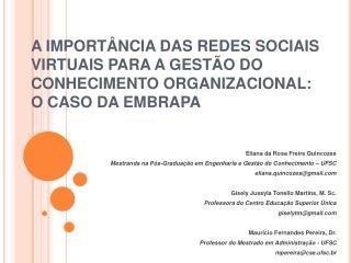 A IMPORT NCIA DAS REDES SOCIAIS VIRTUAIS PARA A gest o do conhecimento ORGANIZACIONAL: O CASO DA EMBRAPA
