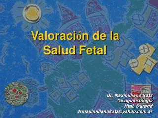 Valoraci n de la  Salud Fetal