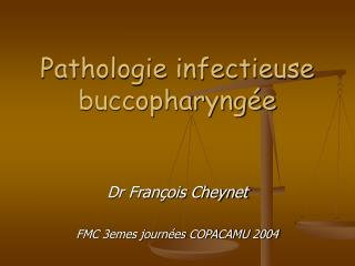 Pathologie infectieuse buccopharyng e