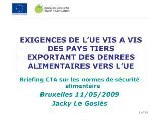 EXIGENCES DE L UE VIS A VIS DES PAYS TIERS  EXPORTANT DES DENREES ALIMENTAIRES VERS L UE