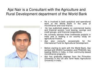 Ajai Nair is a Consultant with the Agriculture and Rural Development department of the World Bank