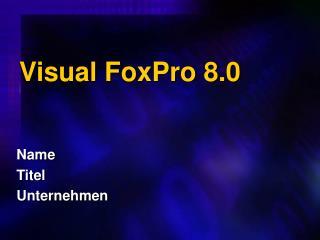 Visual FoxPro 8.0