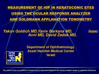 MEASUREMENT OF IOP IN KERATOCONIC EYES USING THE OCULAR RESPONSE ANALYZER          AND GOLDMANN APPLANATION TONOMETRY