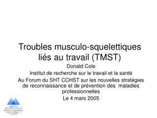 Troubles musculo-squelettiques li s au travail TMST