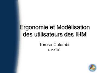 Ergonomie et Mod lisation des utilisateurs des IHM