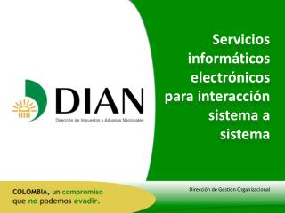 Servicios inform ticos electr nicos para interacci n sistema a sistema