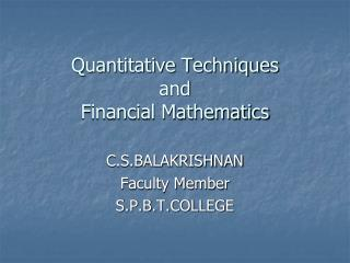 Quantitative Techniques  and Financial Mathematics