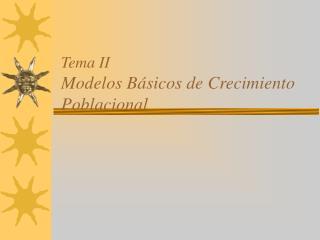 Tema II Modelos B sicos de Crecimiento Poblacional