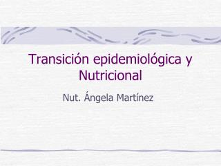 Transici n epidemiol gica y Nutricional