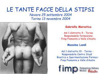 Massimo Landi   Asl 1 distretto 10 - Torino - Responsabile Centro Studi  Bioetica e Sperimentazione Farmaci  Fimp Piemon