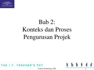 Bab 2: Konteks dan Proses Pengurusan Projek