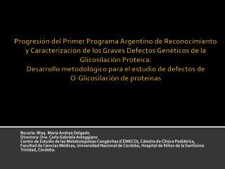 Progresi n del Primer Programa Argentino de Reconocimiento y Caracterizaci n de los Graves Defectos Gen ticos de la Glic