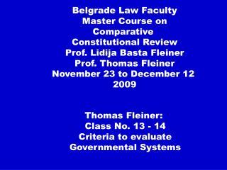 Thomas Fleiner:  Class No. 13 - 14 Criteria to evaluate Governmental Systems