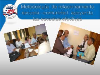 Metodolog a  de relacionamiento escuela  comunidad  apoyando las escuelas efectivas