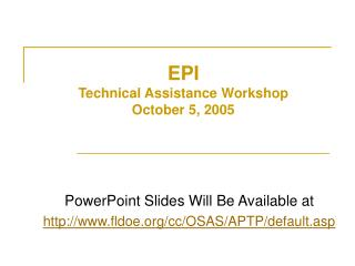 EPI  Technical Assistance Workshop October 5, 2005