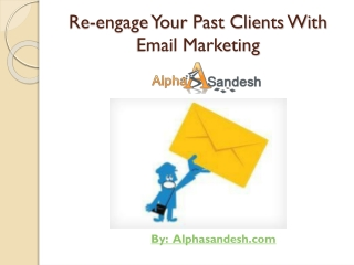 Re-engage Your Past Clients With Email Marketing