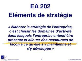 EA 202 El ments de strat gie     laborer la strat gie de l entreprise, c est choisir les domaines d activit  dans lesque