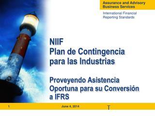 NIIF Plan de Contingencia para las Industrias  Proveyendo Asistencia Oportuna para su Conversi n a IFRS