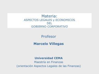Materia: ASPECTOS LEGALES y ECONOMICOS DEL  GOBIERNO CORPORATIVO