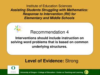 Recommendation 4  Interventions should include instruction on solving word problems that is based on common  underlying