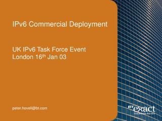 IPv6 Commercial Deployment   UK IPv6 Task Force Event London 16th Jan 03