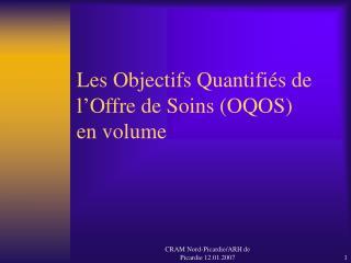 Les Objectifs Quantifi s de l Offre de Soins OQOS  en volume