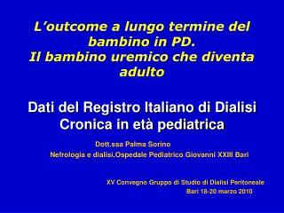 Dati del Registro Italiano di Dialisi Cronica in et  pediatrica