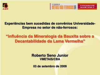 Experi ncias bem sucedidas de conv nios Universidade-Empresa no setor de n o-ferrosos:   Influ ncia da Mineralogia da Ba