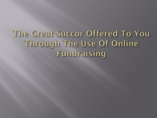 The Great Succor Offered To You Through The Use Of Online Fu