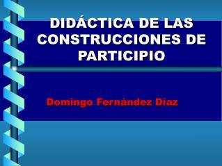 DID CTICA DE LAS CONSTRUCCIONES DE PARTICIPIO