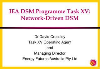 IEA DSM Programme Task XV: Network-Driven DSM