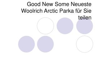 Good New Some Neueste Woolrich Arctic Parka für Sie teilen
