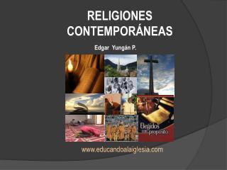 RELIGIONES   CONTEMPOR NEAS