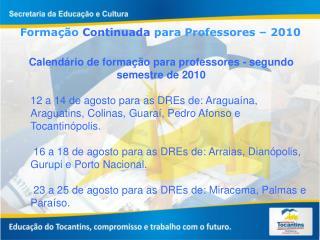 Forma  o Continuada para Professores   2010