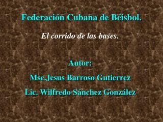 Federaci n Cubana de B isbol.
