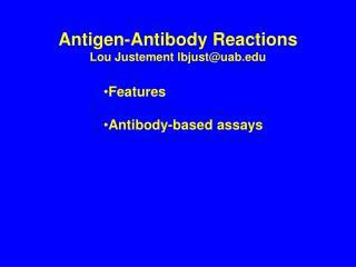 Antigen-Antibody Reactions Lou Justement lbjustuab