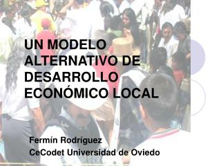 UN MODELO ALTERNATIVO DE  DESARROLLO ECON MICO LOCAL