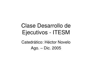 Clase Desarrollo de Ejecutivos - ITESM