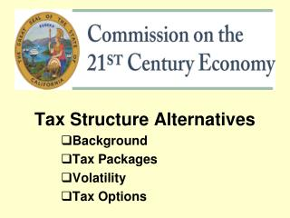 Tax Structure Alternatives Background Tax Packages Volatility Tax Options