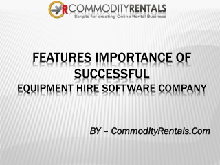 Features Importance of Successful Equipment Rental Managemen