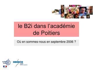 Le B2i dans l acad mie de Poitiers